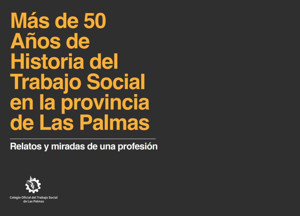 Más de 50 años de historia del Trabajo Social en la provincia de Las Palmas