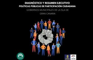 DIAGNÓSTICO Y RESUMEN EJECUTIVO POLÍTICAS PÚBLICAS DE PARTICIPACIÓN CIUDADANA DE LOS GOBIERNOS MUNICIPALES DE LA ISLA DE GRAN CANARIA (1)